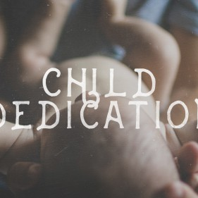2016-02-21_WeekendServices_BabyDedicationWebsiteHeader